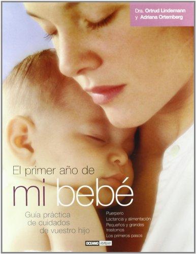 9788475562414: El primer año de mi bebé: La guía más completa para que tu bebé crezca de forma natural, sana y feliz (Ilustrados)