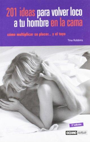 9788475562483: 201 ideas para volver loco a tu hombre en la cama (Muy Personal) (Spanish Edition)