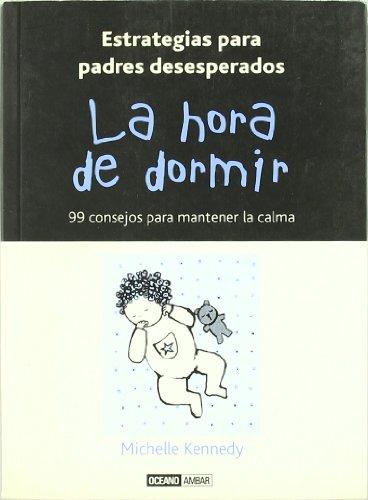 HORA DE DORMIR, LA 99 CONSEJOS PARA: KENNEDY, MICHELLE TAFUR