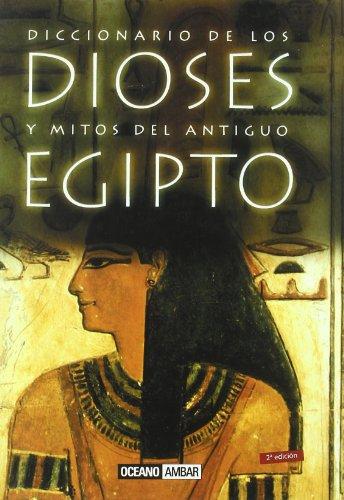 9788475562940: Diccionario de los dioses y mitos del antiguo Egipto