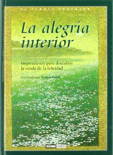 9788475563435: La alegría interior: El amor y la dicha de vivir (El Jardín interior)