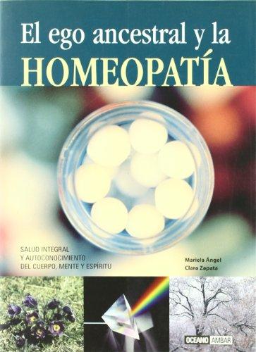 9788475563640: El Ego Ancestral Y La Homeopatia (Salud Y Vida Natural) (Spanish Edition)