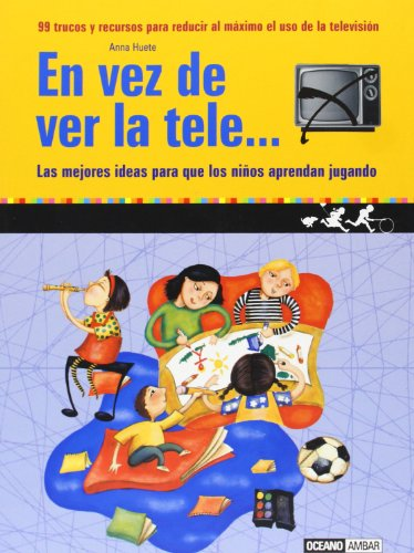 En Vez De Ver La Tele/ Instead of Watching TV (Familia) (Spanish Edition): Huete, Anna