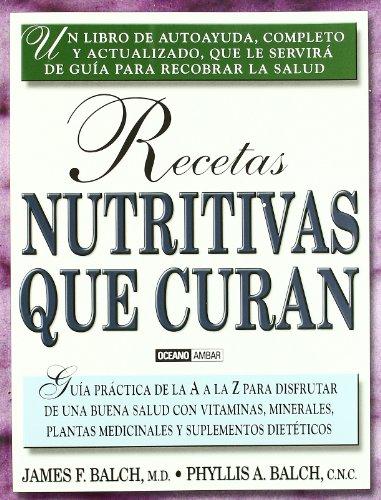 Recetas nutritivas que curan (Salud Y Vida Natural) (Spanish Edition): Balch