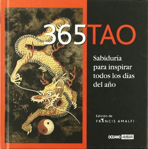 365 Tao (El Jardin Interior / Interior Garden) (Spanish Edition): Francis Amalfi