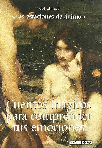 9788475564227: Cuentos Magicos Para Comprender Tus Emociones/ Magic Tales to Understand Your Emotions: Un Viaje Con Cuentos a Traves De Los Sentimientos (Spanish Edition)