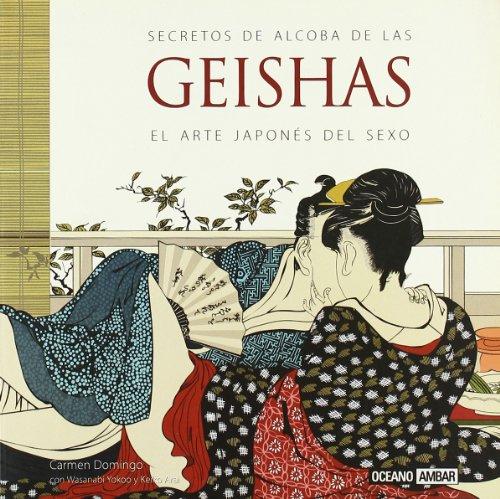 Secretos de alcoba de las geishas (Inspiraciones): Domingo, Carmen; Arai,
