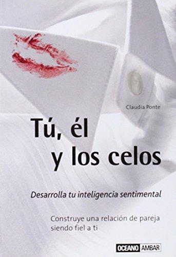 9788475564487: Tu, el y los celos: Desarrolla tu inteligencia sentimental (Spanish Edition)