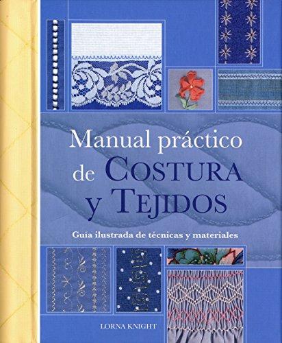 9788475564951: Manual practico de Costura y Tejidos/ Practical Manual Of Seam And Fabrics (Tiempo Libre) (Spanish Edition)