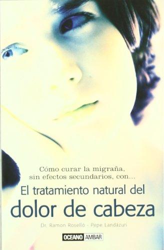 9788475565026: El Tratamiento natural del dolor de cabeza/ Natural Treatment Of The Headache (Salud Y Vida Natural) (Spanish Edition)
