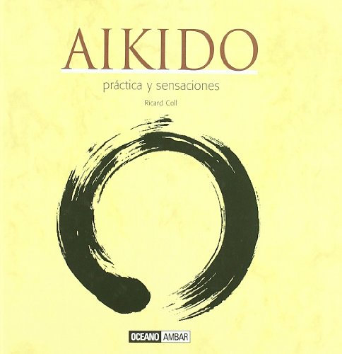 9788475565484: Aikido: Aikido, el arte marcial de este siglo (Ilustrados)