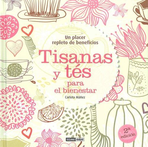 9788475565576: Tisanas Y Tés (Salud y vida natural)