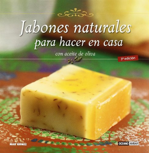9788475565828: Jabones naturales para hacer en casa/ Make Natural Soap At Home: Con aceite de oliva/ With Olive Oil