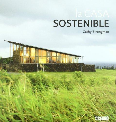 9788475565842: La casa sostenible: La información imprescindible para construir, reformar y decorar su casa de forma ecológica (Fuera de colección)