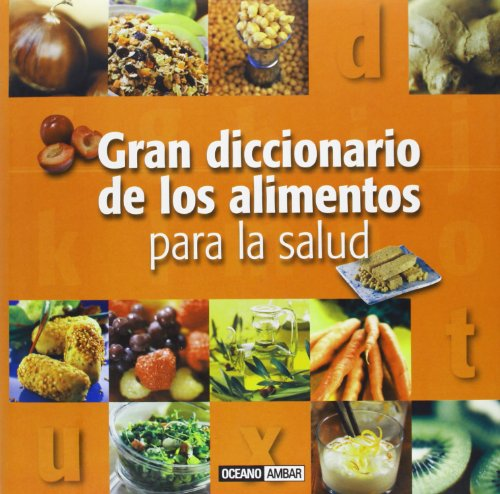 9788475565903: Gran diccionario de los alimentos para la salud/ Great dictionary for healthy food (Spanish Edition)