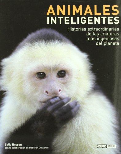 9788475566306: Animales inteligentes: ¿Son inteligentes los delfines, los elefantes o los grandes simios? (Ilustrados)
