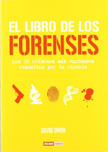 9788475566368: El libro de los forenses: Incluye los últimos avances tecnológicos, como la ciencia del ADN (Tiempo libre)
