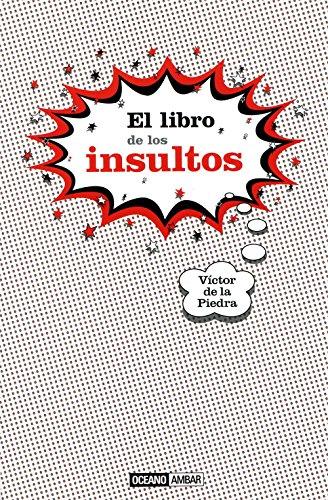 9788475566702: El libro de los insultos: El mundo del lenguaje malsonante (Tiempo libre)