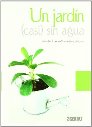 9788475566917: Un jardín sin agua: Orientaciones para una jardinería más ecológica (Manuales ilustrados)