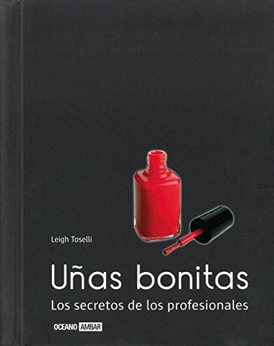 9788475566924: Uñas bonitas: Consejos de manicura y pedicura (Ilustrados)