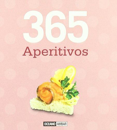 9788475566979: 365 aperitivos: Aperitivos originales y deliciosos para todos los paladares (Ilustrados / Cocina)