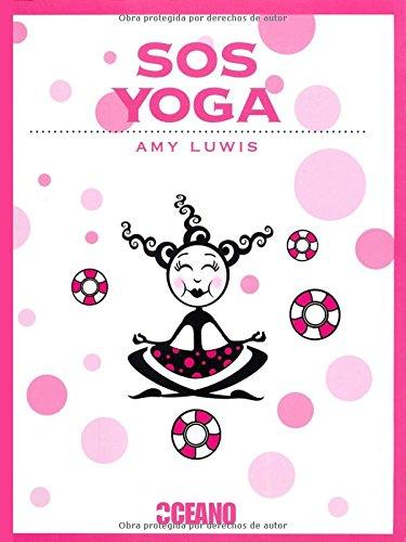 9788475567464: SOS Yoga: ¿Estrés? ¿Migrañas? ¿Piernas cansadas? ¿Dolores premenstruales? (Tiempo libre)