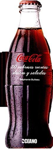 9788475567495: Coca-Cola: 30 sabrosas recetas dulces y saladas