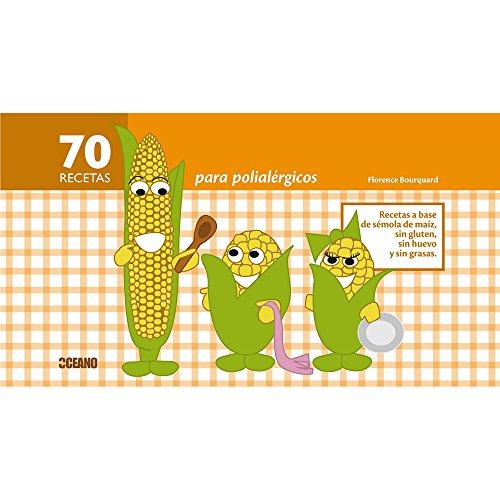 9788475567662: 70 RECETAS PARA POLIALÉRGICOS: Recetas a base de sémola de maíz, sin gluten, sin huevo y sin grasas