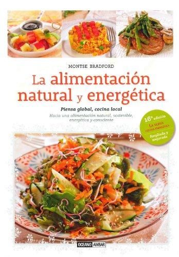 9788475568508: La Alimentación Natural Y Energética (Montse Bradford)