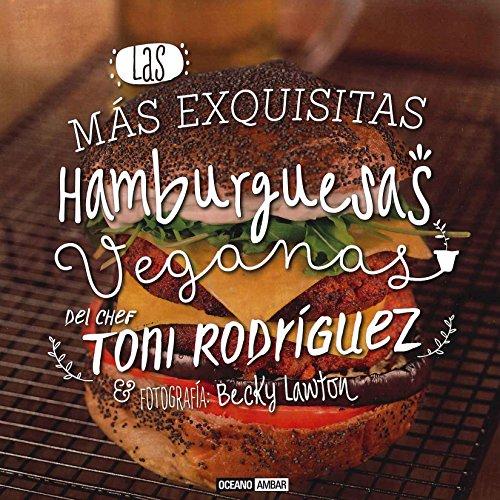 9788475568966: Las más exquisitas hamburguesas veganas (Cocina Vegana)