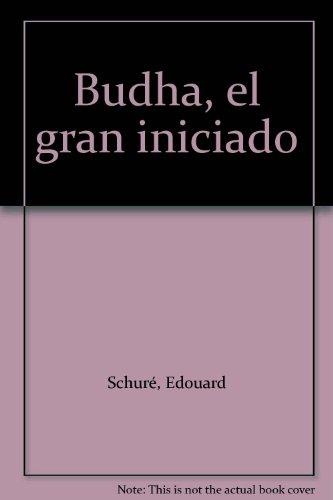 9788475600062: Budha el gran iniciado
