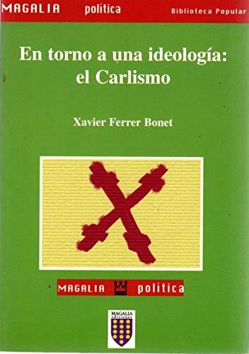 9788475600413: En torno a una ideolog¦a, el carlismo