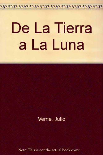 9788475612409: De La Tierra a La Luna