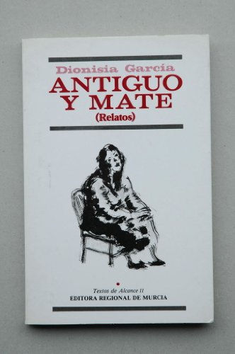 9788475640112: Antiguo y mate: Relatos (Textos de Alcance) (Spanish Edition)
