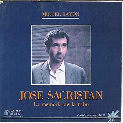 9788475640754: Jose Sacristan: La memoria de la tribu (Coleccion Imagen) (Spanish Edition)