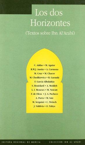 9788475641331: Los Dos horizontes: Textos sobre Ibn Al'Arabí (Colección Ibn alʻArabi) (Spanish Edition)