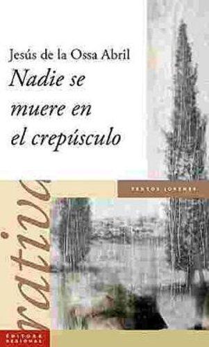 9788475642284: NADIE SE MUERE EN EL CREPUSCULO