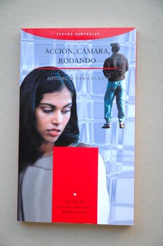 9788475642376: Acción, cámara, rodando / Antonio Llamas-Canavés