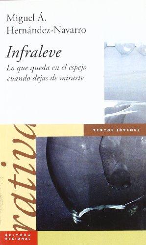 9788475642758: Infraleve (lo que queda en el espejo cuando dejas de mirarte)