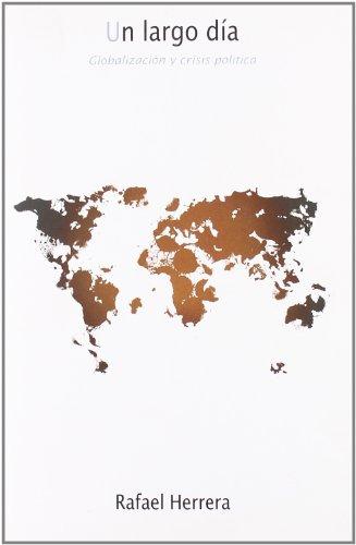 9788475644141: Un largo día : globalización y crisis política