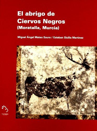 El abrigo de Ciervos Negros (Moratalla, Murcia) - Mateo Saura, Miguel Ángel / Sicilia Mart