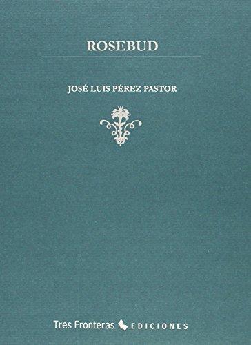 ROSEBUD: José Luis Pérez Pastor