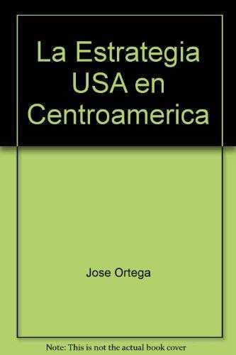9788475670126: LA ESTRATEGIA USA EN CENTROAMERICA.