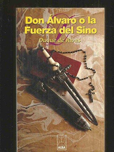 9788475670645: DON ALVARO O LA FUERZA DEL SINO