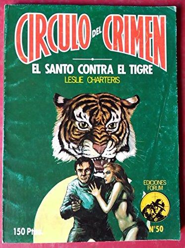 9788475740614: EL SANTO CONTRA EL TIGRE ( CIRCULO DEL CRIMEN Nº 50).