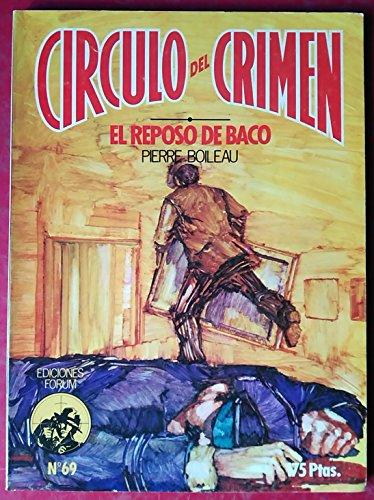 9788475741314: EL REPOSO DE BACO ( CIRCULO DEL CRIMEN Nº 69)