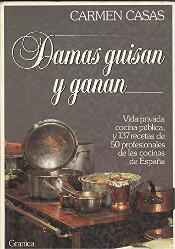 DAMAS GUISAN Y GANAN. Vida privada, cocina: CASAS, CARMEN