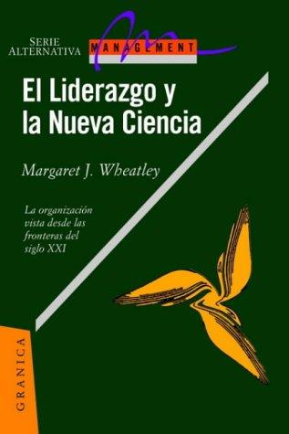 9788475773872: El Liderazgo y La Nueva Ciencia: La Organizacion Vista Desde Las Fronteras del Siglo XXI (Spanish Edition)