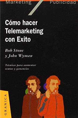9788475773919: Como Hacer Telemarketing Con Exito: Tecnicas Para Aumentar Ventas y Ganancias (Spanish Edition)