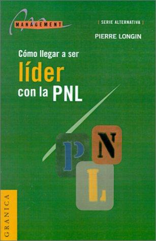 9788475774312: Como Llegar A Ser Lider Con la PNL: Dibujos de Lucien Loge (Spanish Edition)